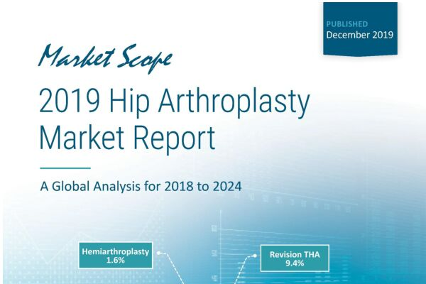2019 Hip Arthroplasty Market Report: A Global Analysis for 2019 to 2024, December, 2019