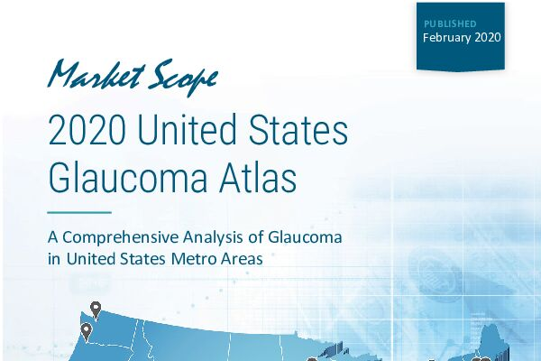 2020 United States Glaucoma Atlas Featuring the Market Scope Exclusive MedOp Index™ Analysis, February, 2020