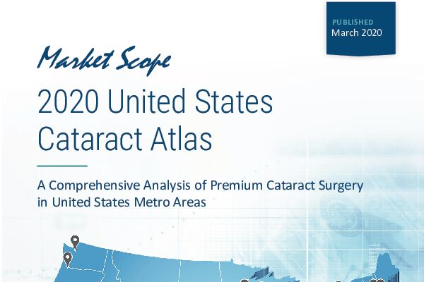 2020 United States Cataract Atlas Featuring the Market Scope Exclusive MedOp Index™ Analysis, March, 2020