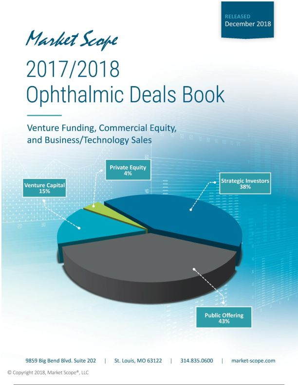 2017/2018 Ophthalmic Deals Book: Mergers, Acquisitions, and Financing, December, 2018